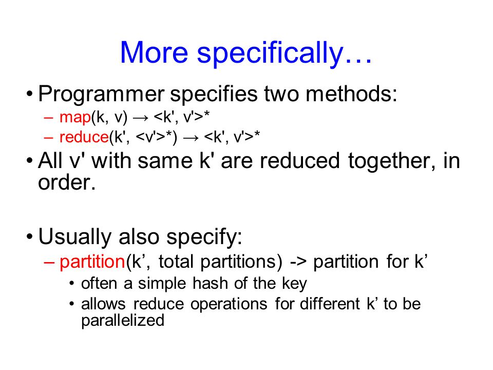 More specifically… Programmer specifies two methods: