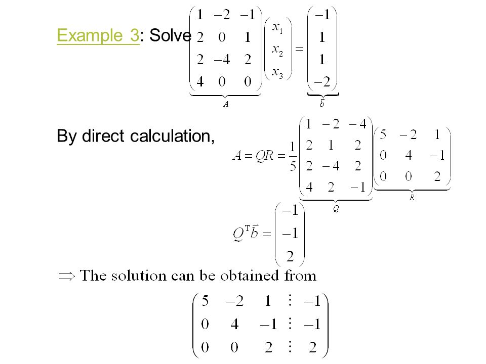 Example 3: Solve By direct calculation,