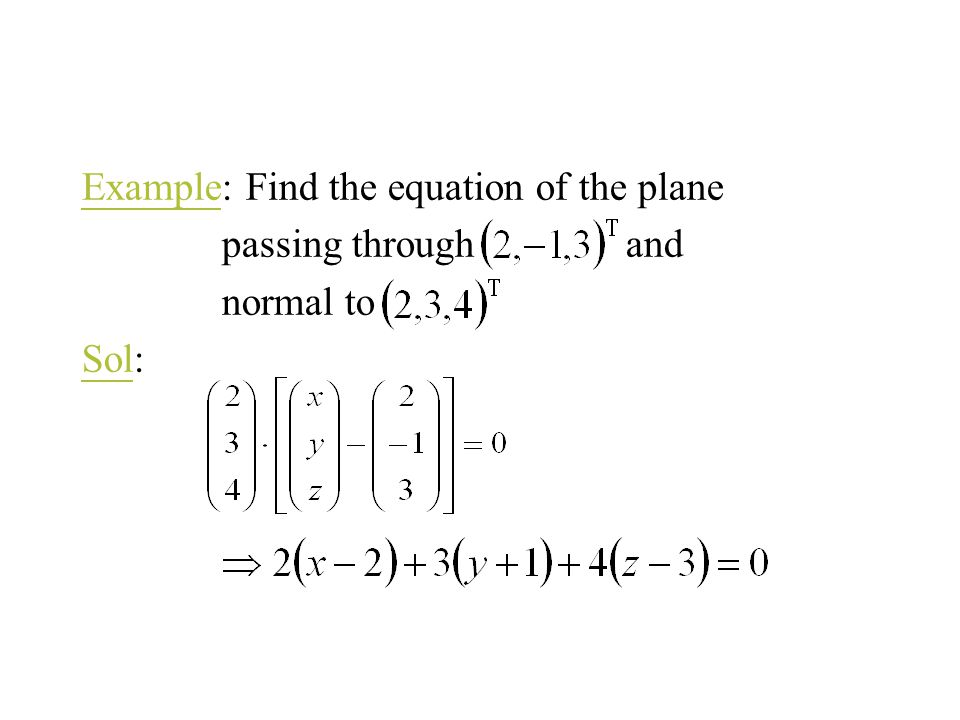 Example: Find the equation of the plane