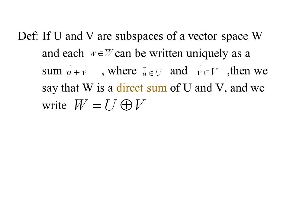 Def: If U and V are subspaces of a vector space W
