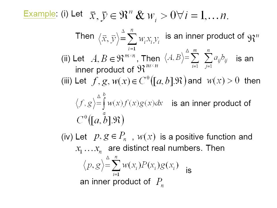 Example: (i) Let Then is an inner product of. (ii) Let , Then is an.