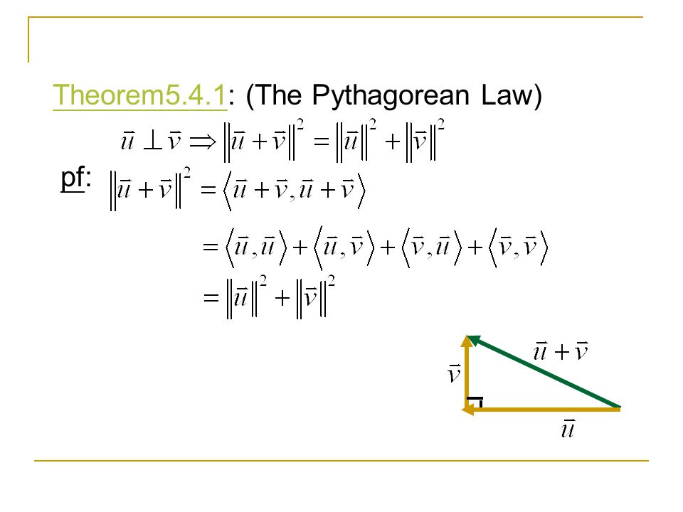 Theorem5.4.1: (The Pythagorean Law)