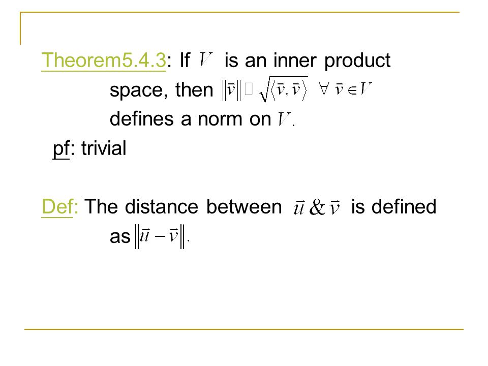 Theorem5.4.3: If is an inner product