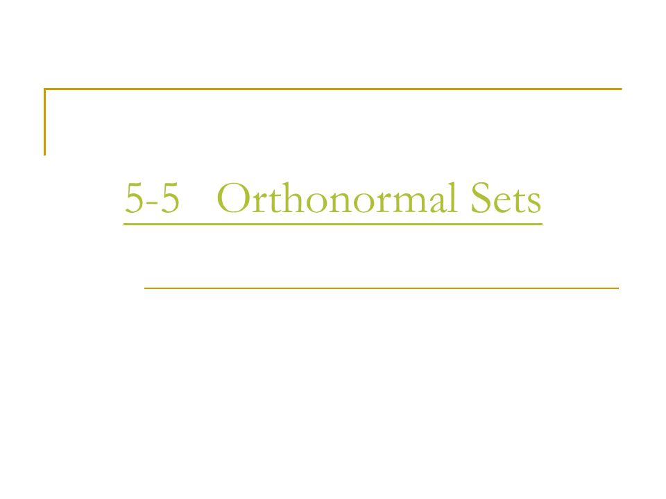5-5 Orthonormal Sets