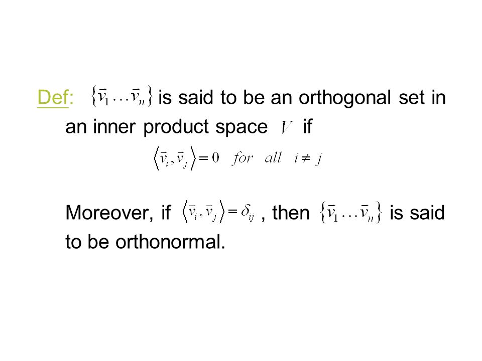 Def: is said to be an orthogonal set in