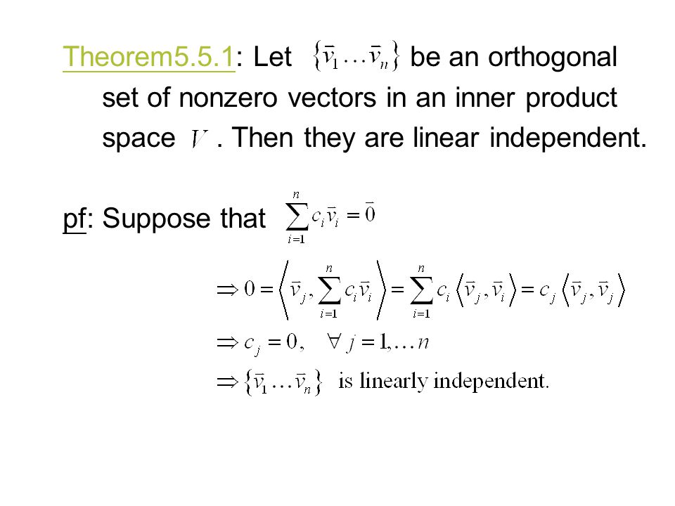 Theorem5.5.1: Let be an orthogonal