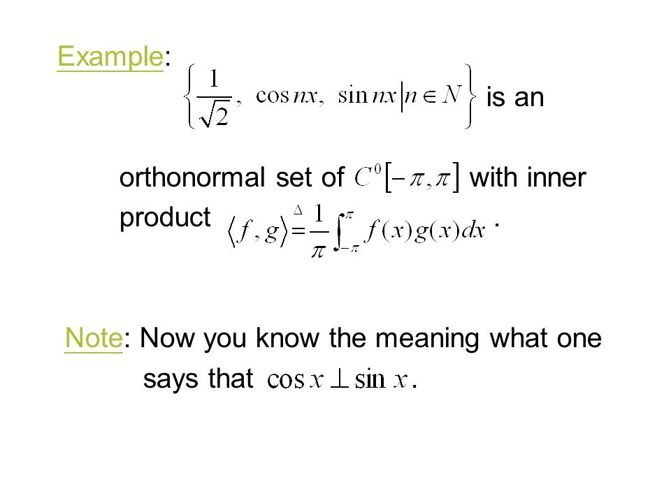 Example: is an. orthonormal set of with inner. product .