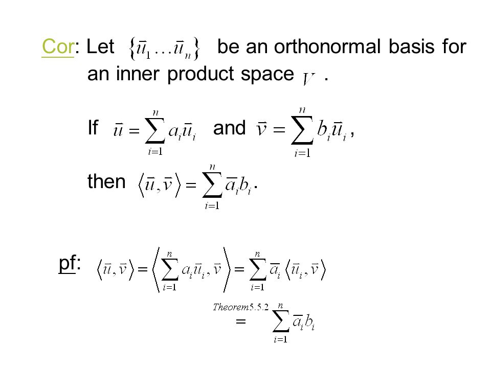 Cor: Let be an orthonormal basis for