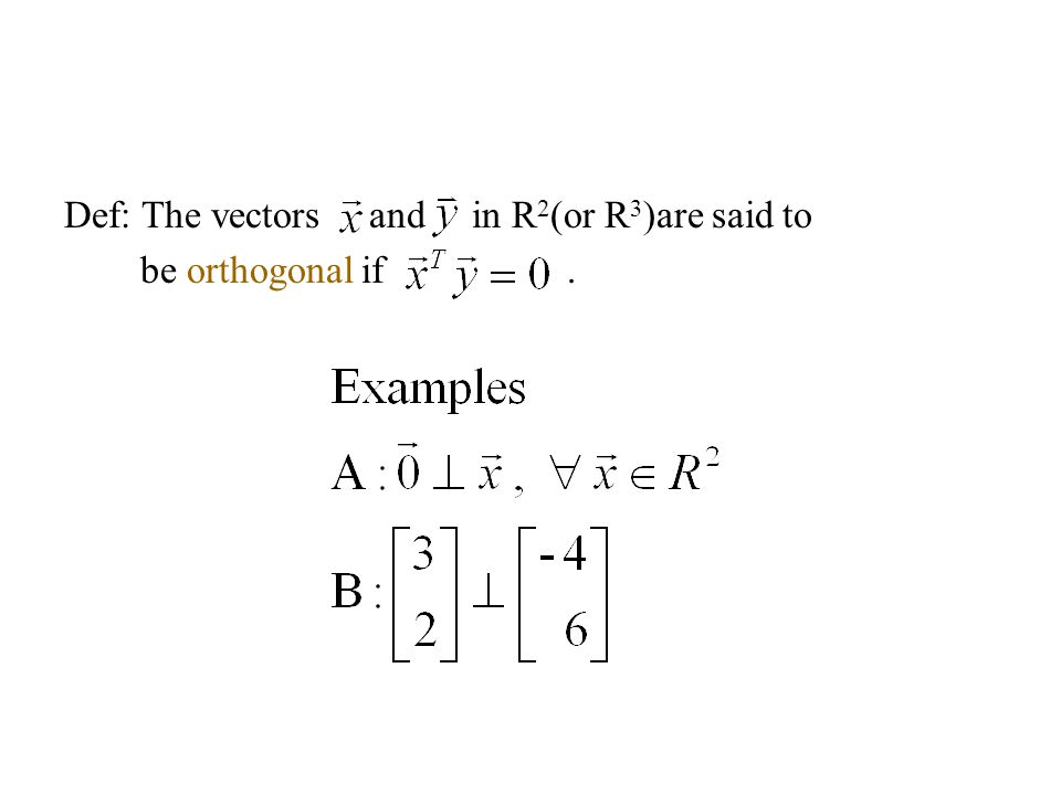 Def: The vectors and in R2(or R3)are said to