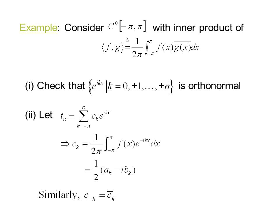 Example: Consider with inner product of