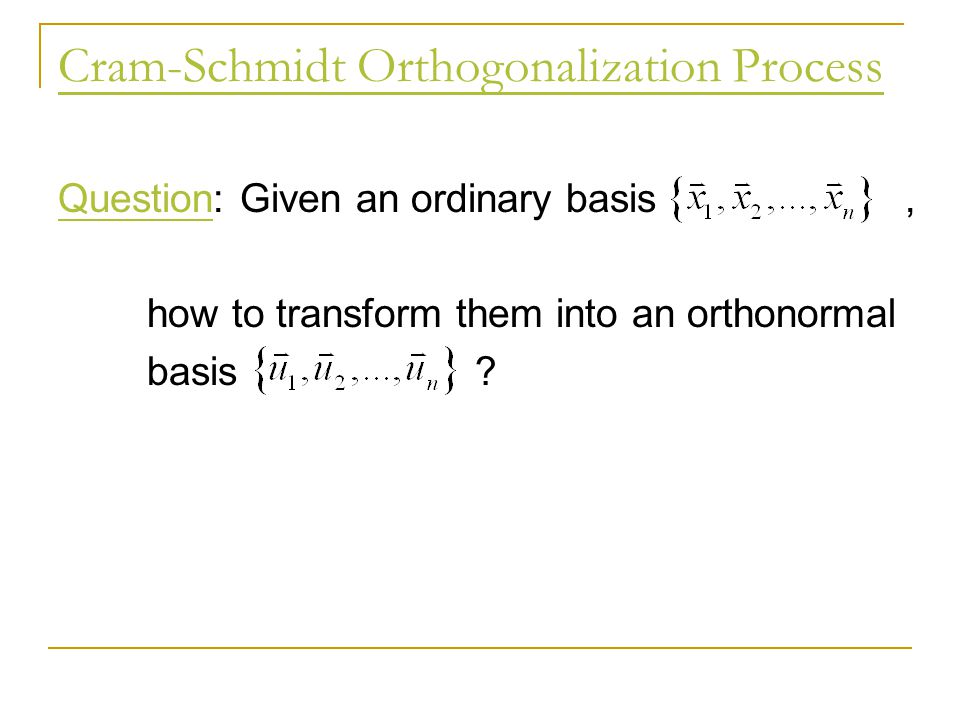 Cram-Schmidt Orthogonalization Process