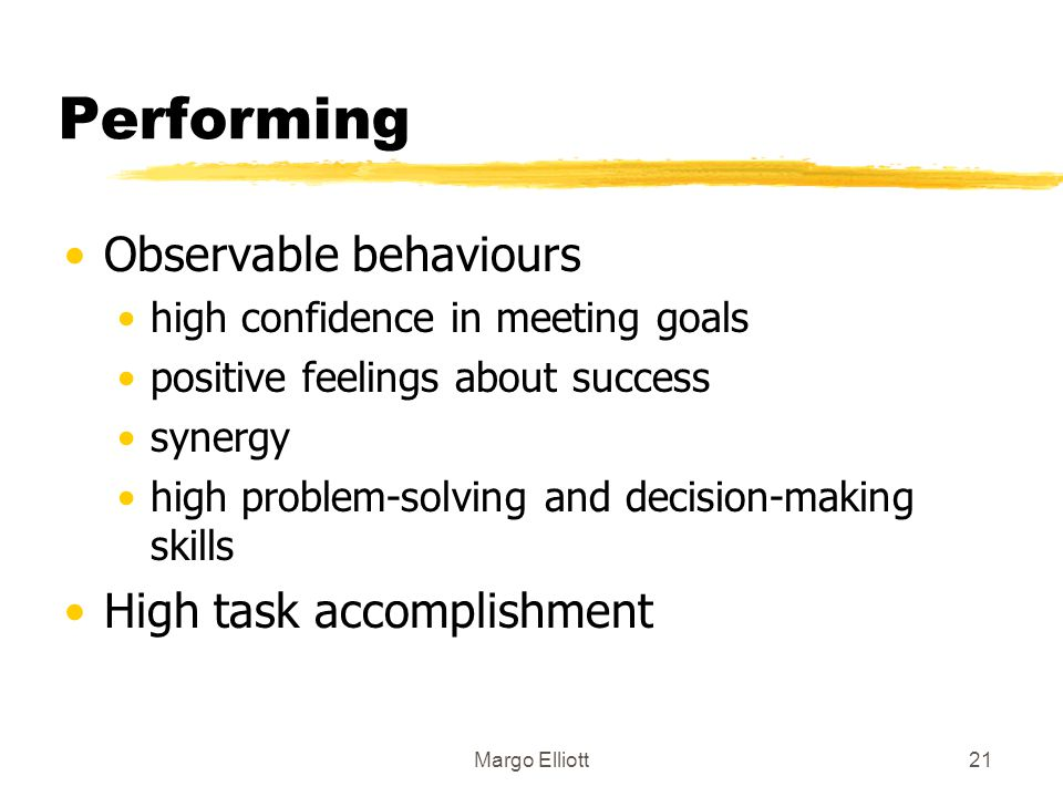 Performing Observable behaviours High task accomplishment