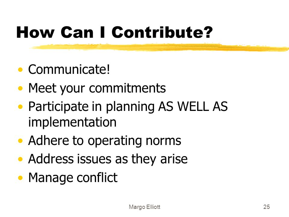 How Can I Contribute Communicate! Meet your commitments