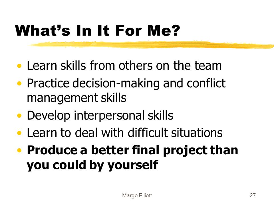 What's In It For Me Learn skills from others on the team