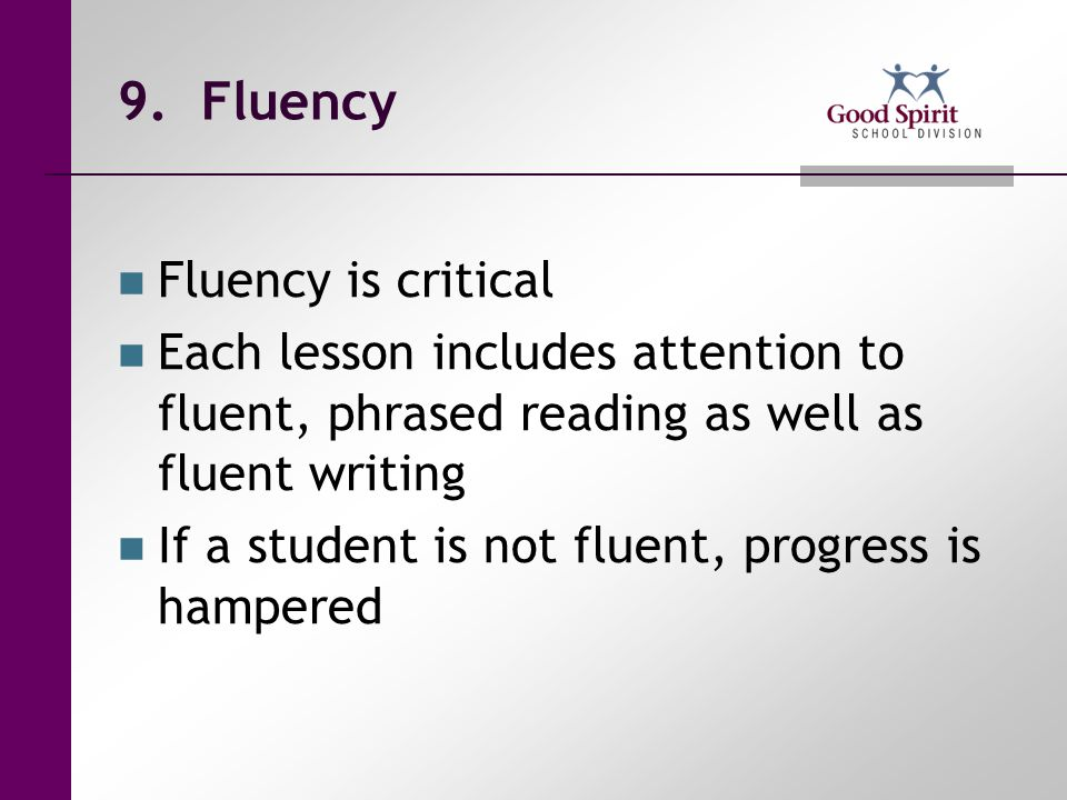 9. Fluency Fluency is critical