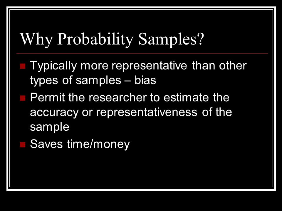 Why Probability Samples
