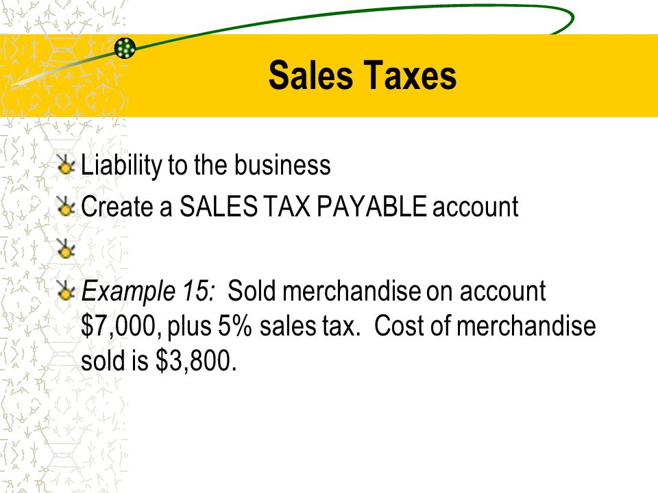 Sales Taxes Liability to the business