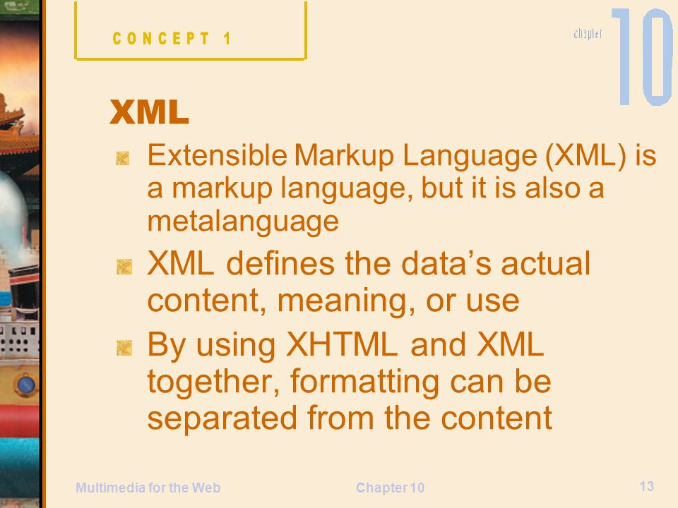 XML defines the data's actual content, meaning, or use