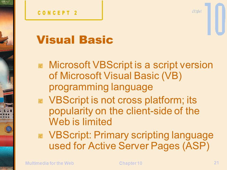 CONCEPT 2 Visual Basic. Microsoft VBScript is a script version of Microsoft Visual Basic (VB) programming language.