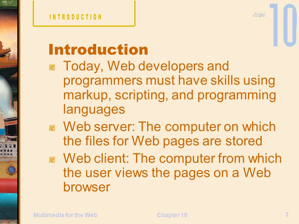 INTRODUCTION Introduction. Today, Web developers and programmers must have skills using markup, scripting, and programming languages.