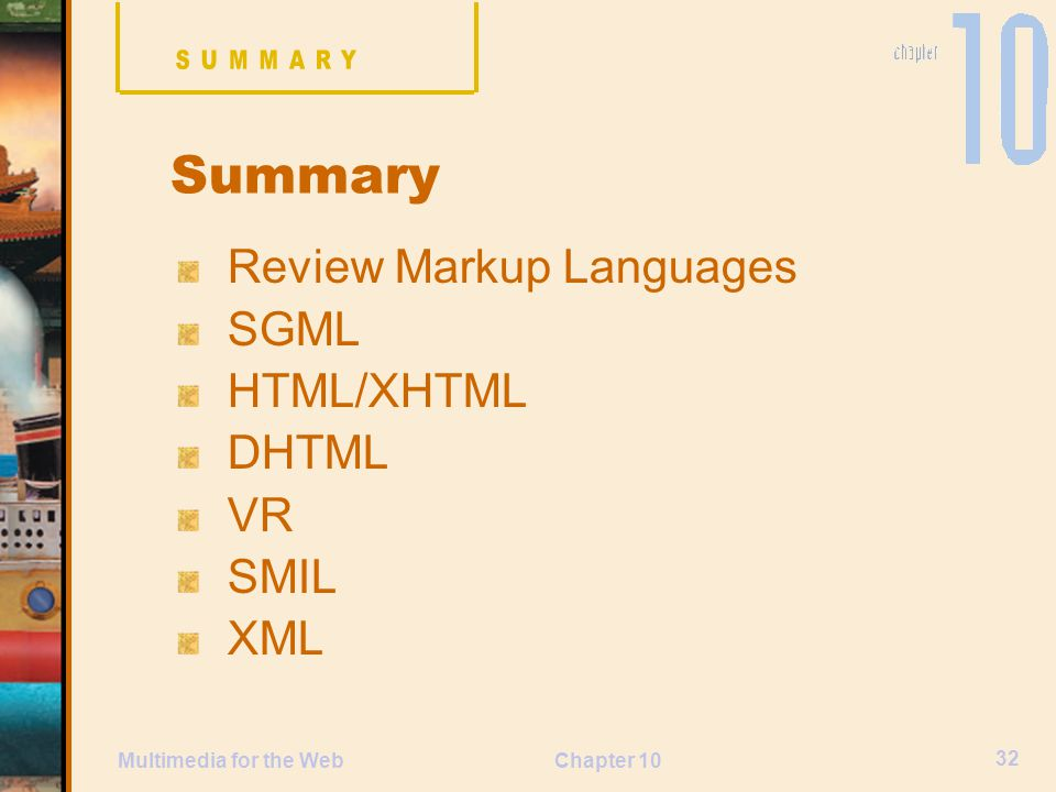 Summary Review Markup Languages SGML HTML/XHTML DHTML VR SMIL XML