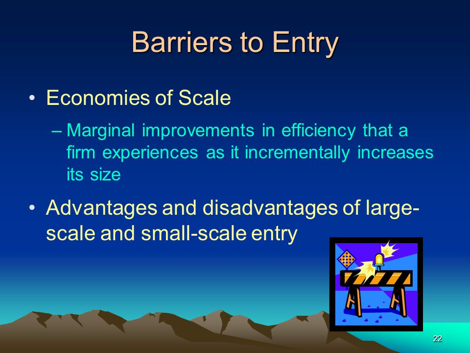 Barriers to Entry Economies of Scale