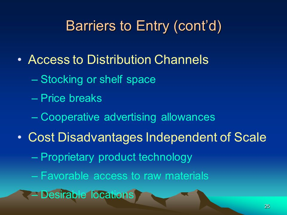 Barriers to Entry (cont'd)