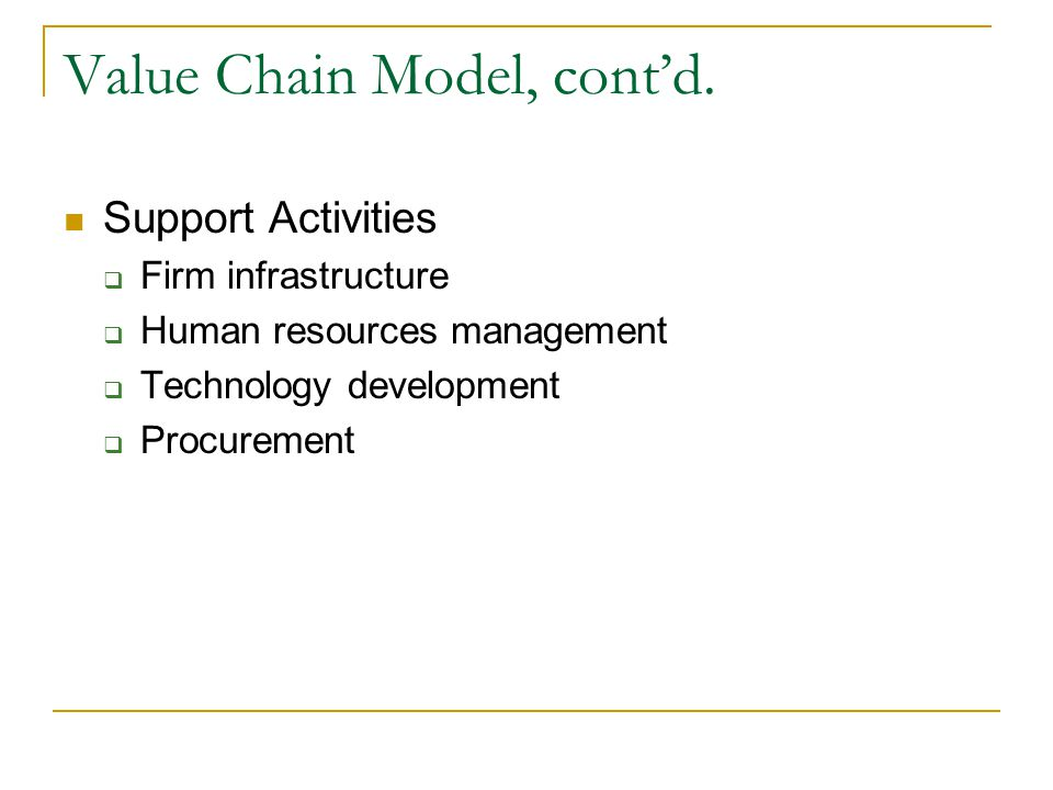 Value Chain Model, cont'd.