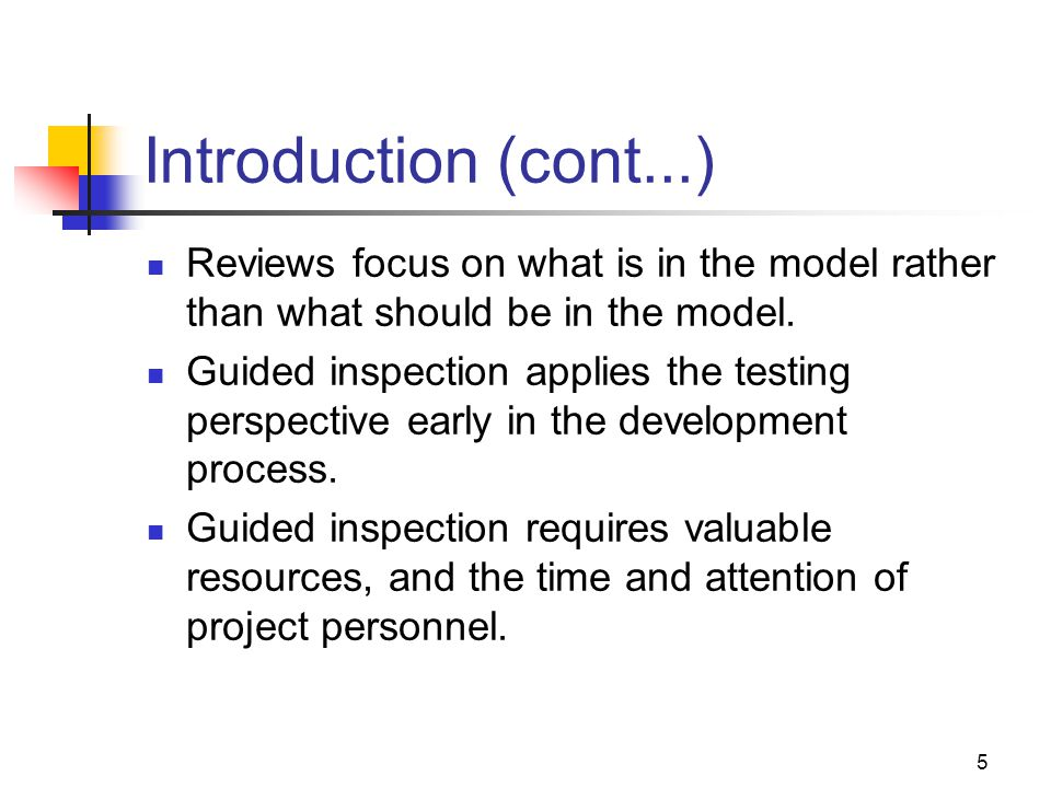Introduction (cont...) Reviews focus on what is in the model rather than what should be in the model.