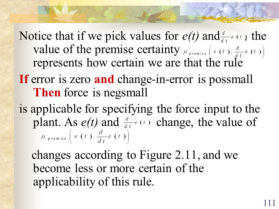 Notice that if we pick values for e(t) and , the value of the premise certainty represents how certain we are that the rule