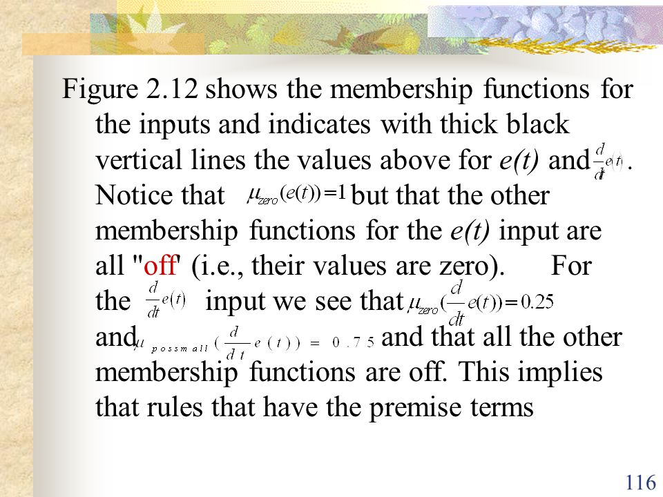 Figure 2.12 shows the membership functions for the inputs and indicates with thick black vertical lines the values above for e(t) and .