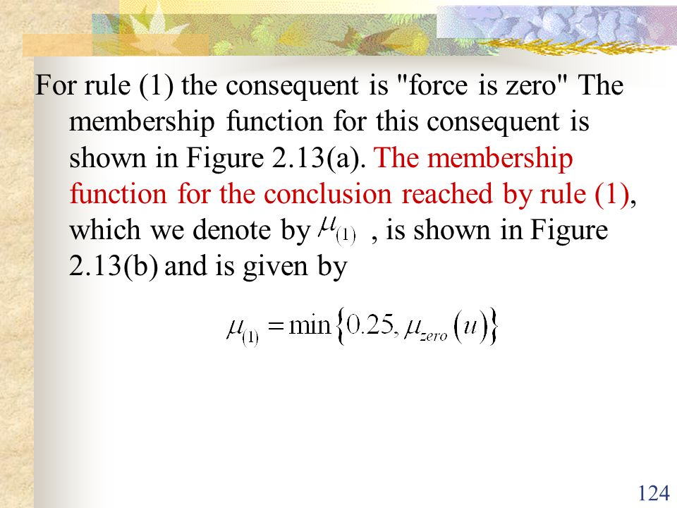 For rule (1) the consequent is force is zero The membership function for this consequent is shown in Figure 2.13(a).