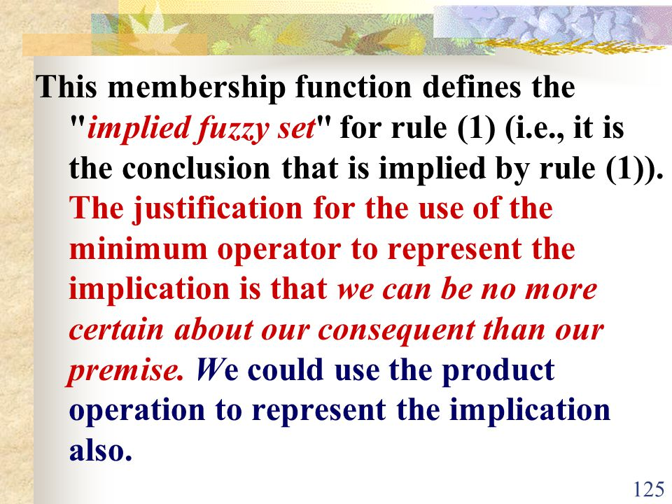 This membership function defines the implied fuzzy set for rule (1) (i.e., it is the conclusion that is implied by rule (1)).