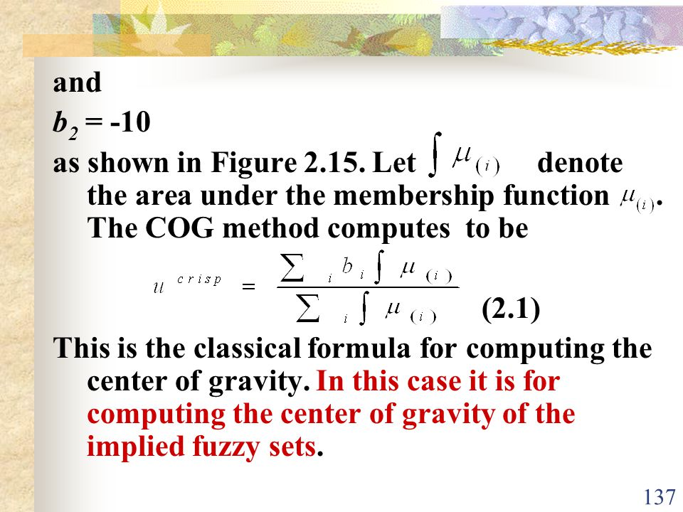 and b2 = -10. as shown in Figure 2.15. Let denote the area under the membership function . The COG method computes to be.