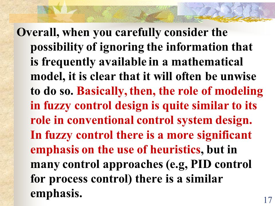 Overall, when you carefully consider the possibility of ignoring the information that is frequently available in a mathematical model, it is clear that it will often be unwise to do so.