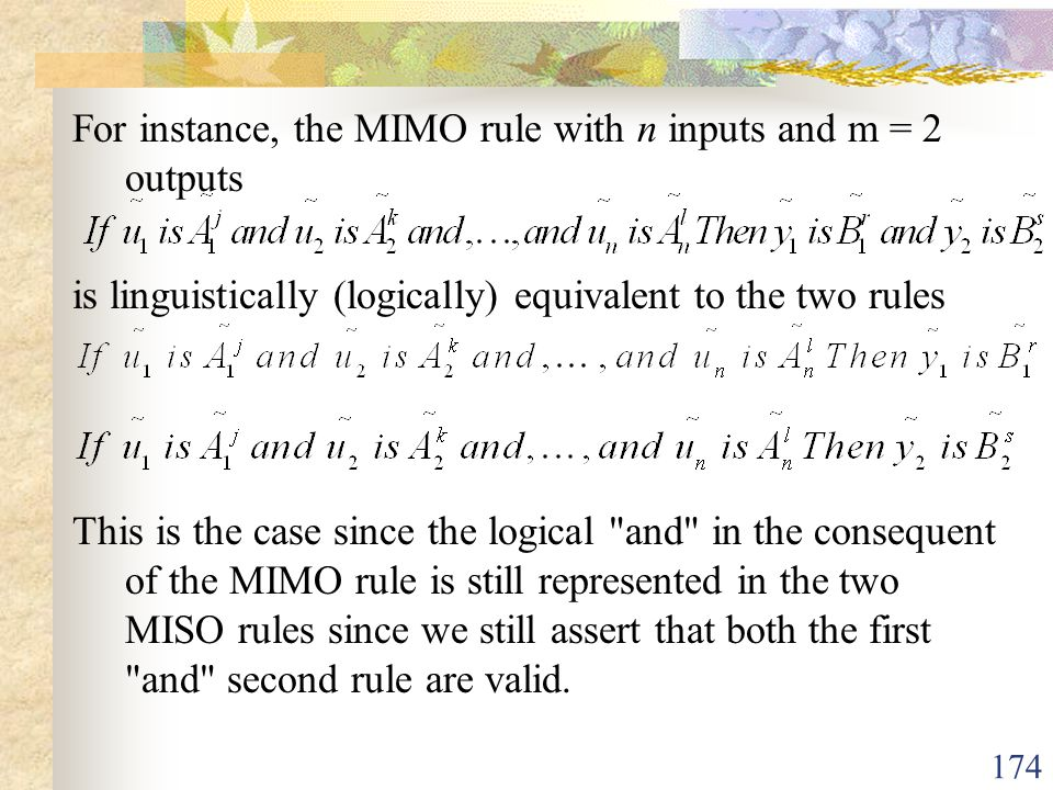 For instance, the MIMO rule with n inputs and m = 2 outputs