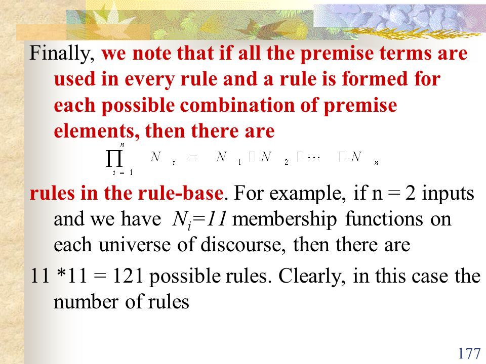 Finally, we note that if all the premise terms are used in every rule and a rule is formed for each possible combination of premise elements, then there are