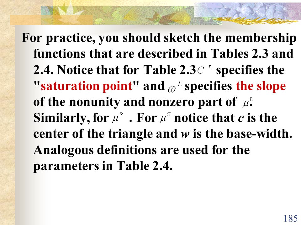 For practice, you should sketch the membership functions that are described in Tables 2.3 and 2.4.