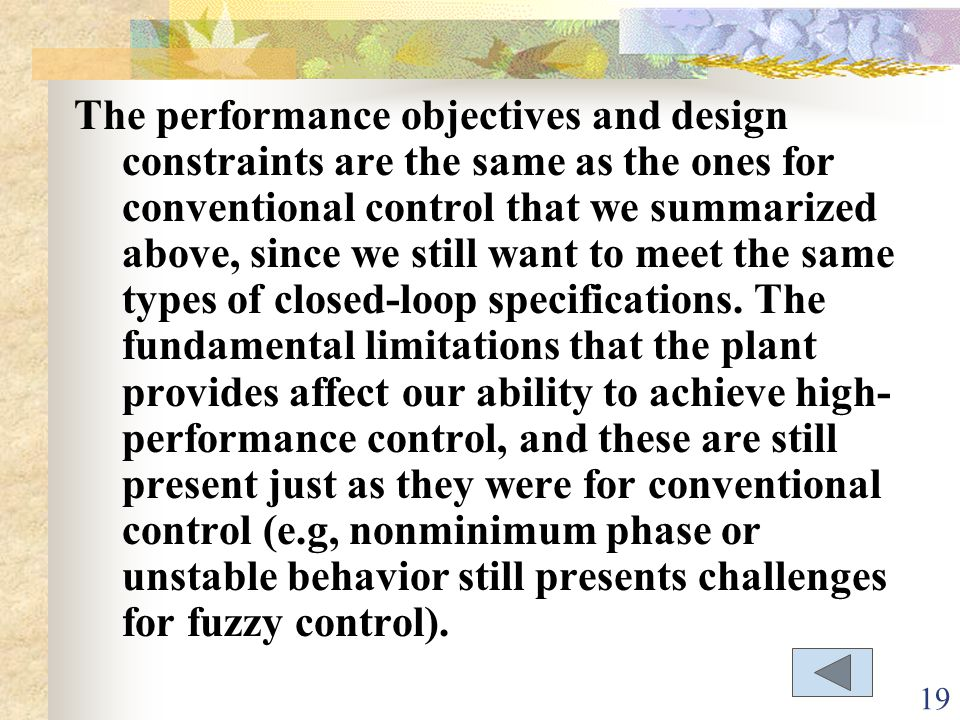 The performance objectives and design constraints are the same as the ones for conventional control that we summarized above, since we still want to meet the same types of closed-loop specifications.