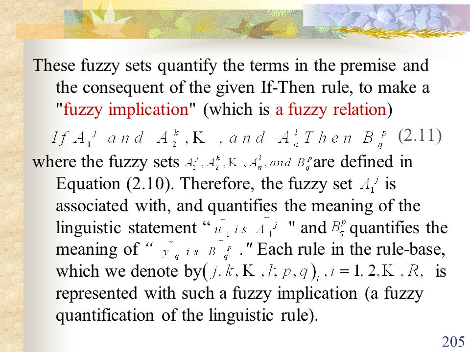 These fuzzy sets quantify the terms in the premise and the consequent of the given If-Then rule, to make a fuzzy implication (which is a fuzzy relation)