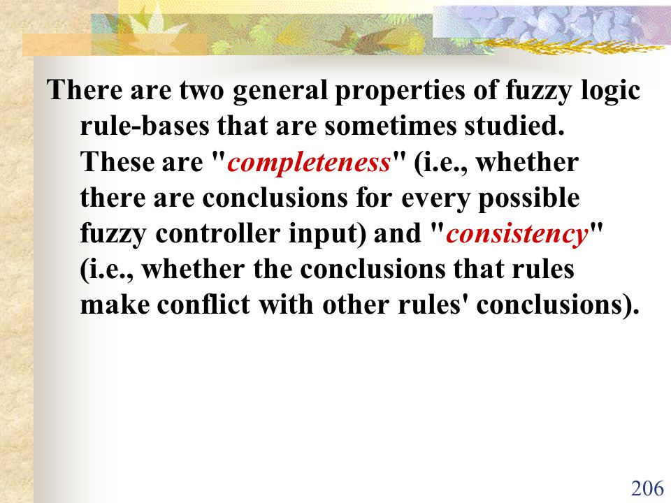 There are two general properties of fuzzy logic rule-bases that are sometimes studied.