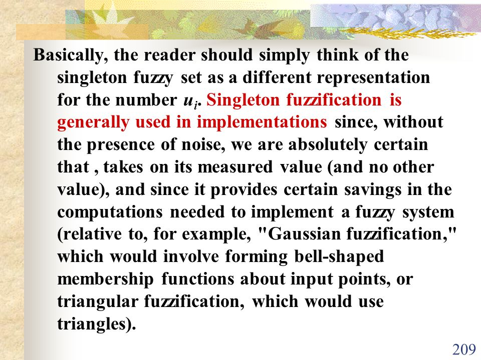 Basically, the reader should simply think of the singleton fuzzy set as a different representation for the number ui.