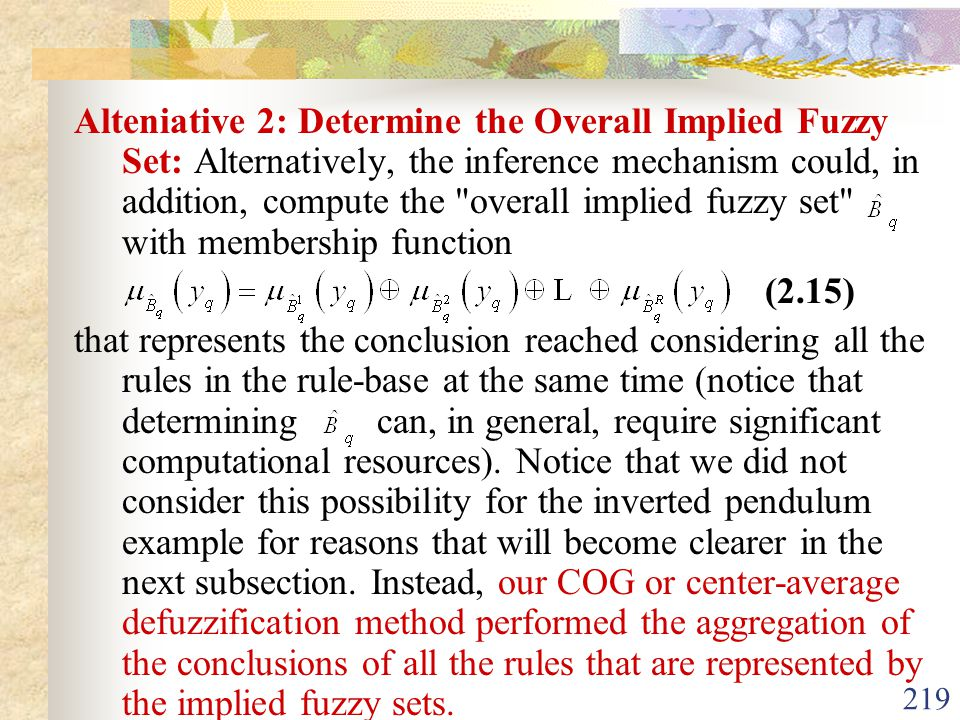 Alteniative 2: Determine the Overall Implied Fuzzy Set: Alternatively, the inference mechanism could, in addition, compute the overall implied fuzzy set with membership function