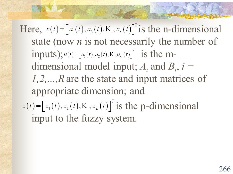 Here, is the n-dimensional state (now n is not necessarily the number of inputs); is the m-dimensional model input; Ai and Bi, i = 1,2,...,R are the state and input matrices of appropriate dimension; and