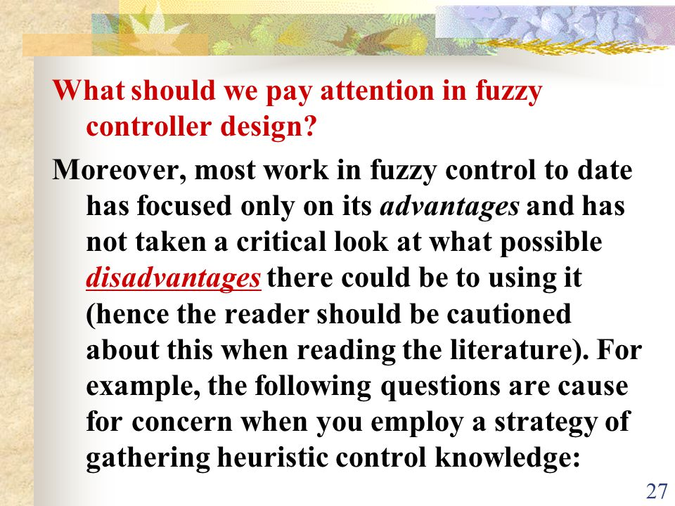 What should we pay attention in fuzzy controller design