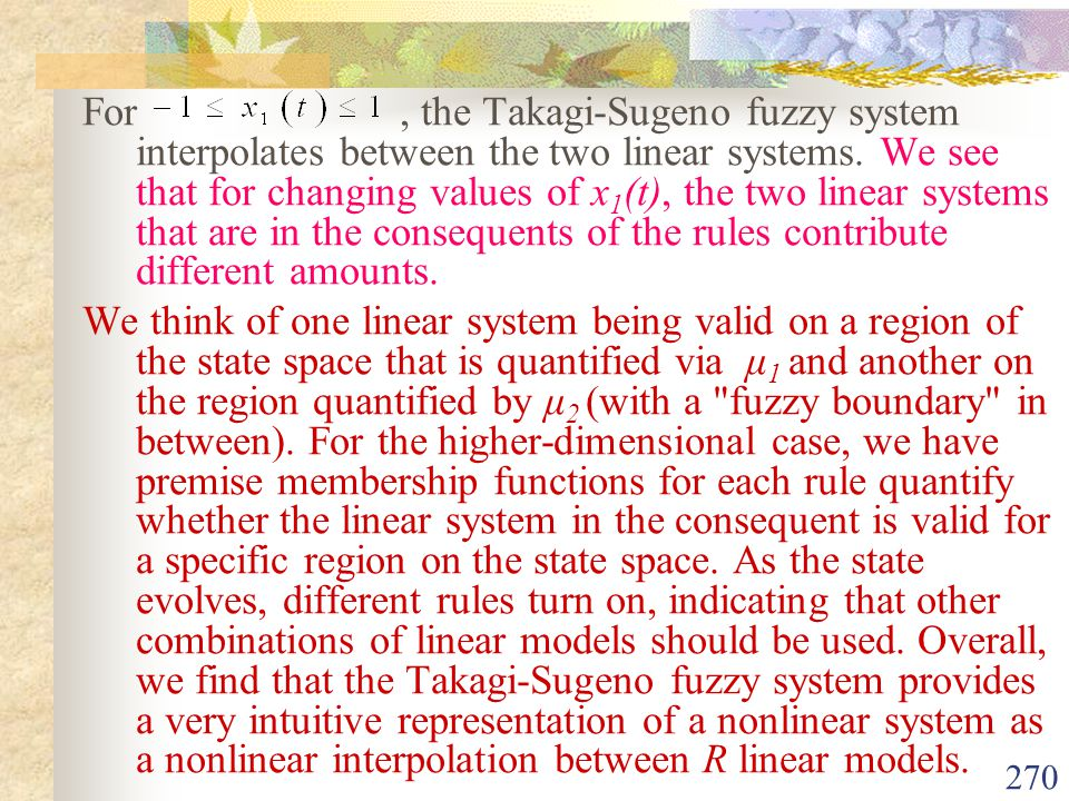For , the Takagi-Sugeno fuzzy system interpolates between the two linear systems. We see that for changing values of x1(t), the two linear systems that are in the consequents of the rules contribute different amounts.