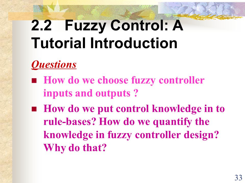 2.2 Fuzzy Control: A Tutorial Introduction