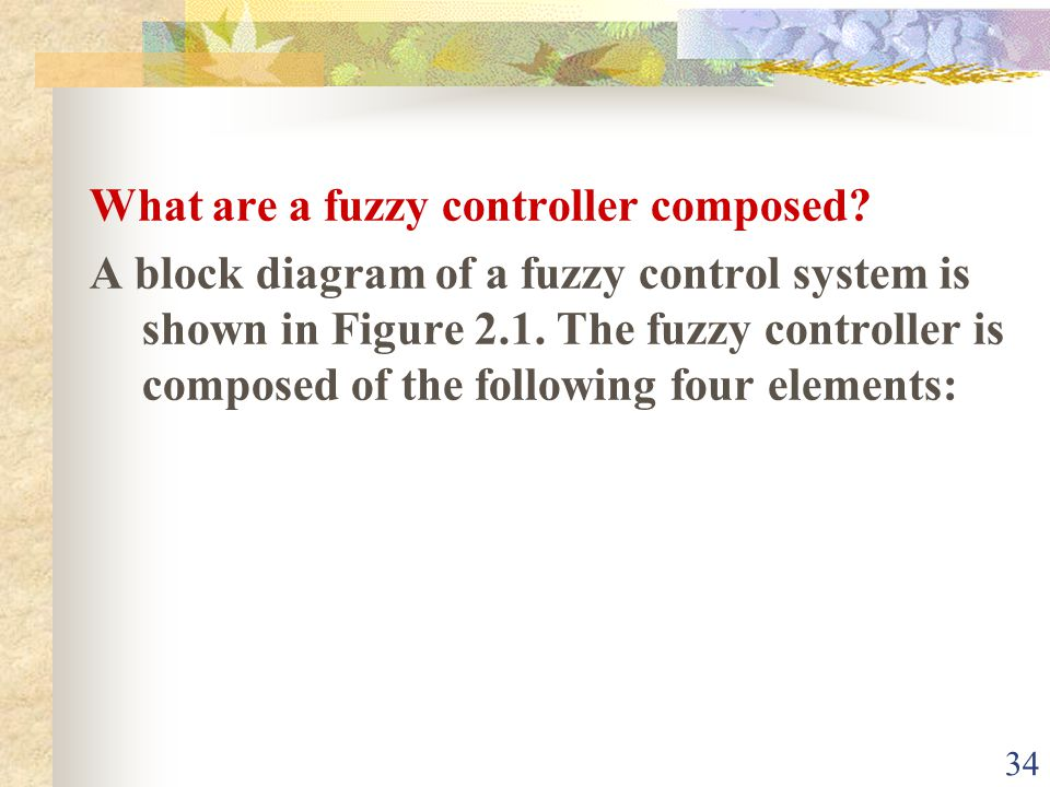 What are a fuzzy controller composed