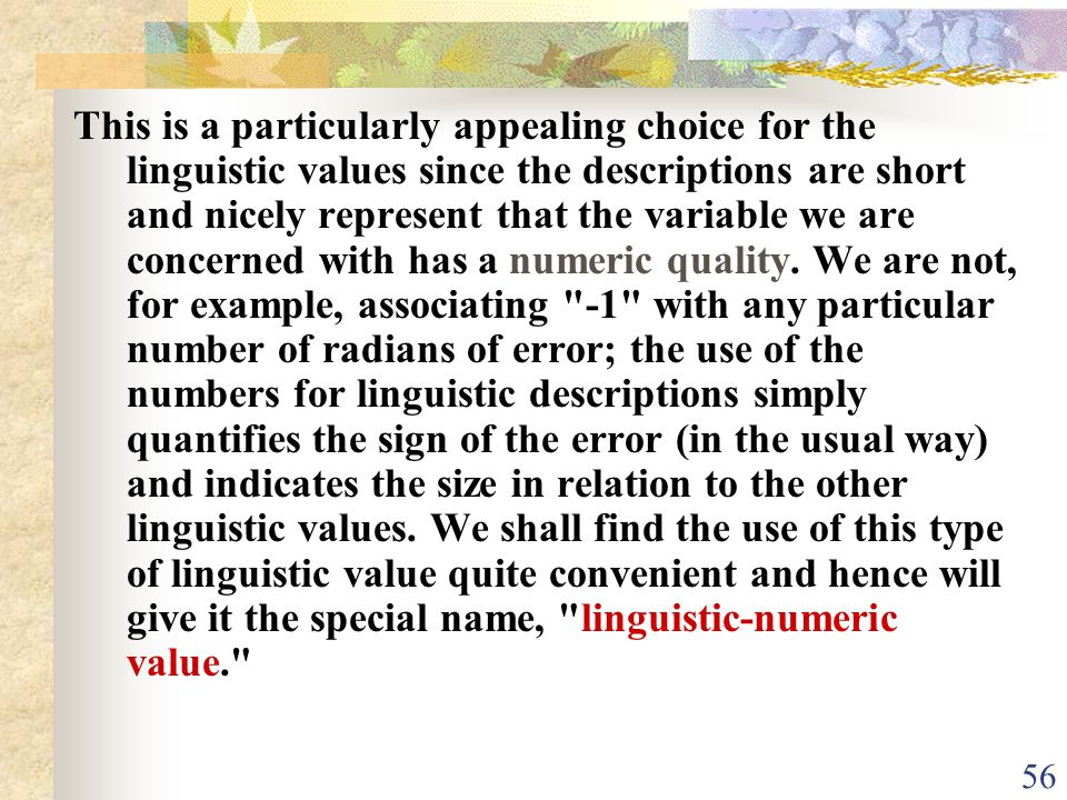 This is a particularly appealing choice for the linguistic values since the descriptions are short and nicely represent that the variable we are concerned with has a numeric quality.