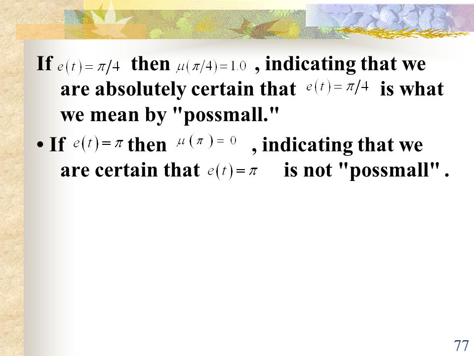 If then , indicating that we are absolutely certain that is what we mean by possmall.